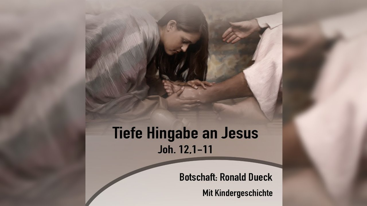 Tiefe Hingabe an Jesus
