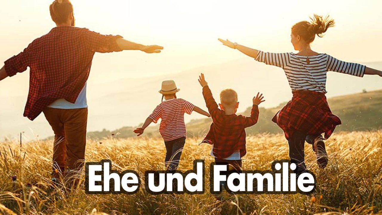 Ehe und Familie